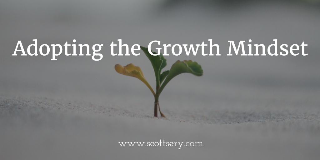 Adopting the Growth Mindset